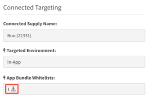 Connected Targeting - Connected supply name, Targeted Environment - in-app, App bundle whitelists - 1, download icon