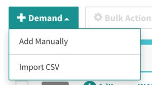 +Demand menu button: add manually and import csv