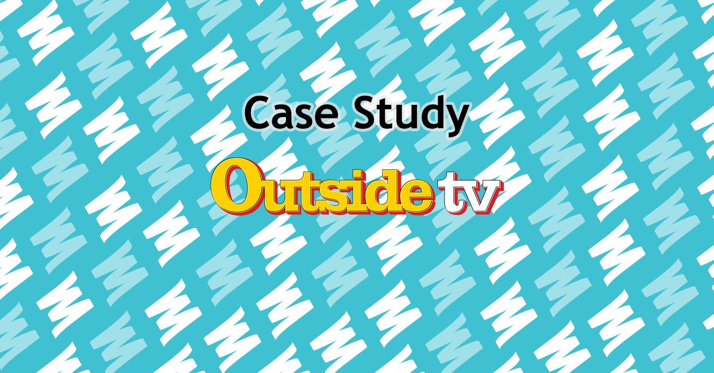 Outside TV Case Study
