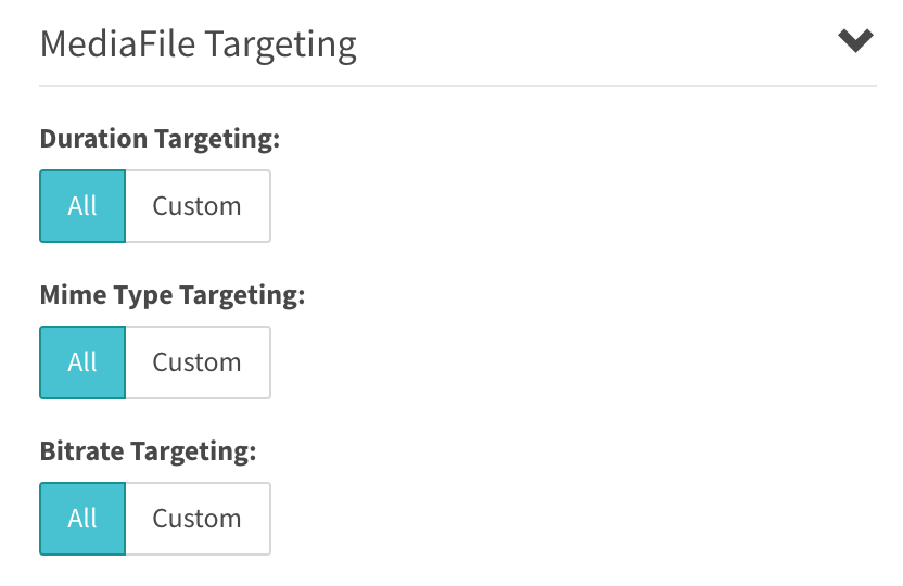 MediaFile Targeting section displays All / Custom pillboxes for Duration, Mime Type, and Bitrate targeting