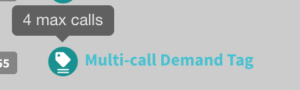 Multi-call demand tag displays two lines and a tooltip shows 4-max calls